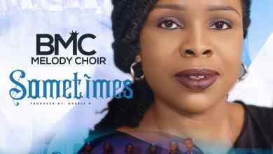 Sometimes by the BMC Melody Choir