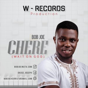 Chere (Wait On God) by Bob Joe