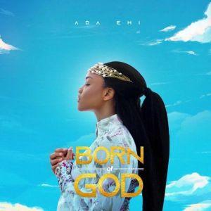 Born of God by Ada Ehi album download