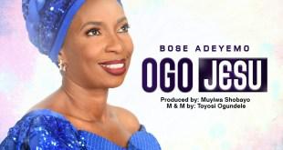 Ogo Jesu by Bose Adeyemo