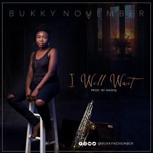 I Will Wait by Bukky November