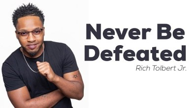 Never Be Defeated by Rich Tolbert Jr