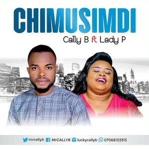 Chimusimudi (My God Says I Should Live) by Cally B and Lady P