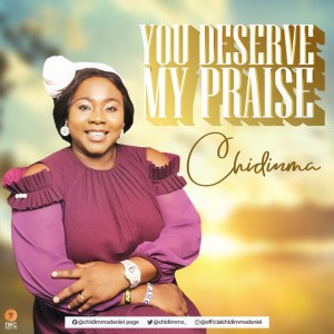 You Deserve My Praise by Chidimma