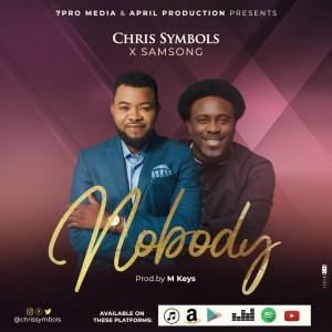 Nobody by Chris Symbol and Samsong