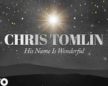 His name is wonderful by Chris Tomlin
