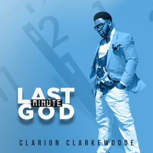 Last Minute God by Clarion Clarkewoode