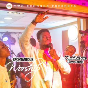 Spontaneous Worship by Clarkson Ikwunze