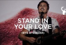 Cory Asbury - Stand in Your Love (Bye Bye Fear)