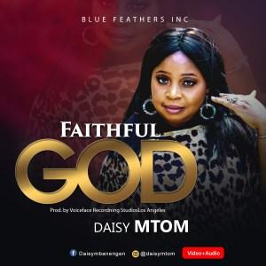 Faithful God by Daisy Mtom