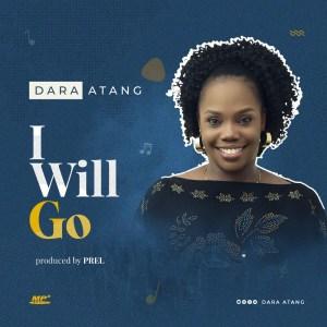 I Will Go by Dara Atang