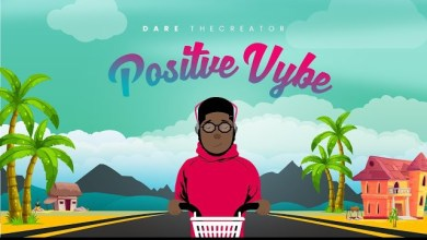 Positive Vybe by Dare TheCreator