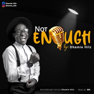 Not Enough by Dhamie Hilz