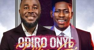 Odiro Onye Di Ka Gi by Dr. TJ and Moses Bliss