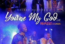 You are my God by Manus Akpanke and Dunsin Oyekan
