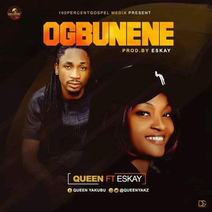 Ogbunene by Queen and Eskay