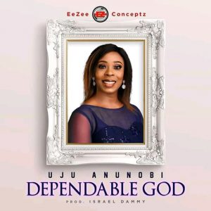 Dependable God by Uju Anunobi