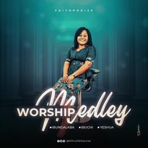 Worship Medley by FaithPraise