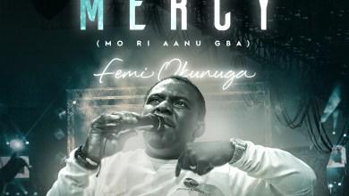 I Received Mercy (Mo Ri Aanu Gba) by Femi Okunuga