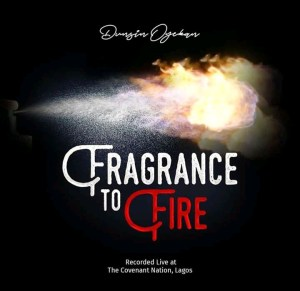 Fragrance To Fire by Dunsin Oyekan