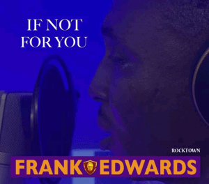 If Not For You by Frank Edward