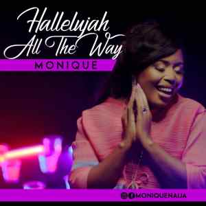 Halleluyah All The Way by MoniQue
