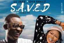 Saved by UJ Jazz and Ova Skillz