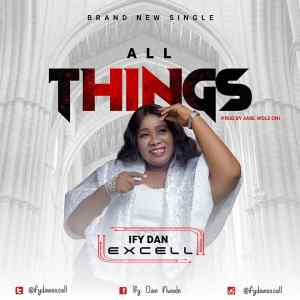 All Things by Ify Dan Excell