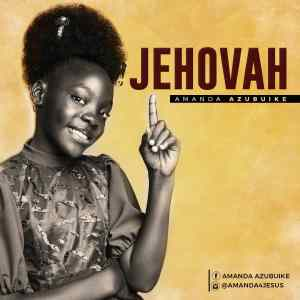 Show Me Your Way & Jehovah by Amanda Azubuike