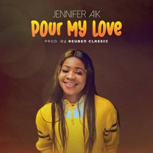 Pour My Love by Jennifer Aik