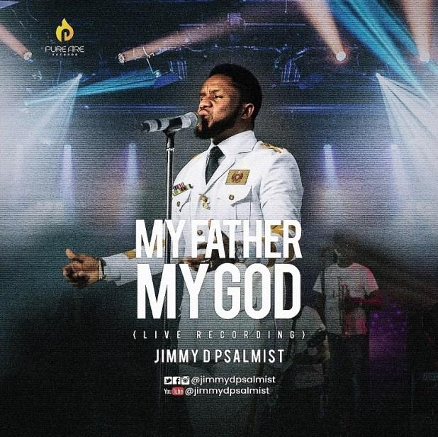 My Father My God (Live) by Jimmy D Psalmist