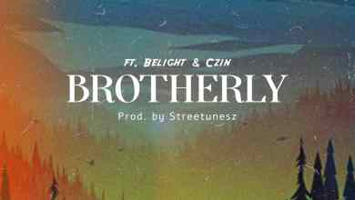 Brotherly by Kaydeegospel featuring Belight & Czin
