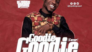 Goodie Goodie (Cover) by Kaydeegospel