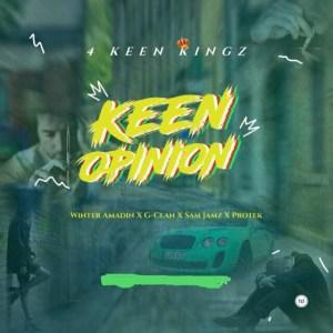 Keen Opinion by Keen Kingz (Winter Amadin, G-CLAN ,Samjamz and Protek Illasheva)