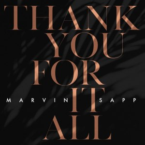 Thank You For It All by Marvin Sapp