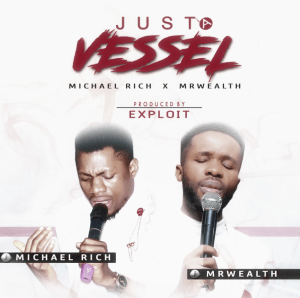 Just A Vessel by Michael Rich and Mr Wealth