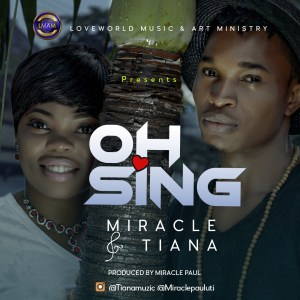 O Sing by Miracle & Tiana