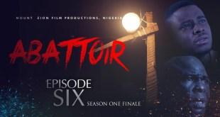 Download Abattoir Episode 6 Mount Zion Movies