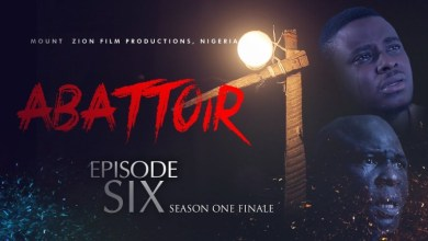 Download Abattoir Episode 6 Mount Zion Movies