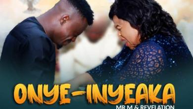 Onye Inyeaka by Mr M & Revelation