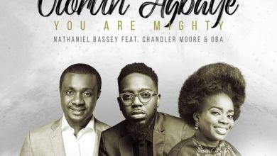 Olorun Agbaye (You Are Mighty) by Nathaniel Bassey Chandler Moore & Oba