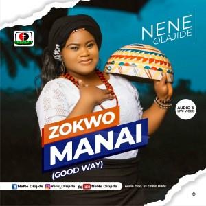 Zokwo Manai (The good way) by Nene Olajide