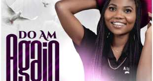 Do Am Again by Nosakhare Godwin mp3 download.