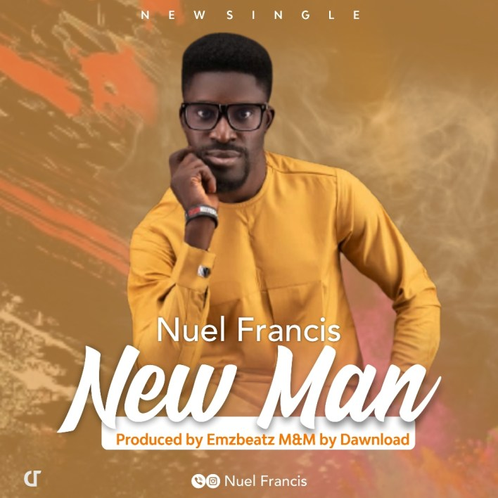 New Man by Nuel Francis