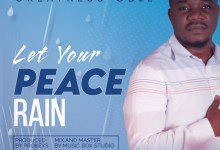 Let Your Peace Rain by Greatness Obie