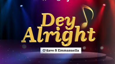 Dey Alright by O'dave and Emmanuella