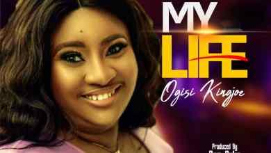 My LIfe by Ogisi Kingjoe