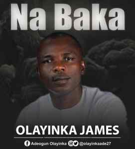Source Of My Life, Onise Ara & Na Baka by Olayinka James