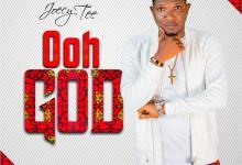 Ooh God by Joecy Tee