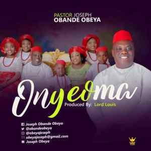 Onyeoma by Pastor Joseph Obande Obeya